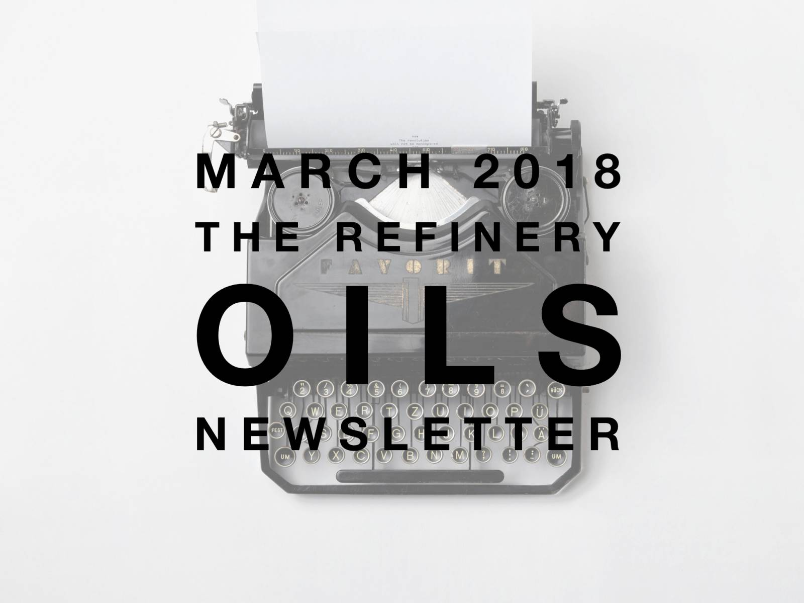 The Refinery Oils Newsletter | March 2018