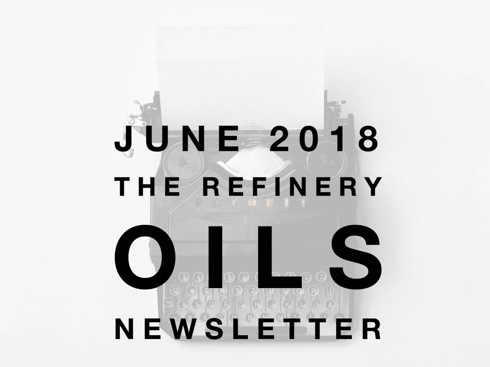 The Refinery Oils Newsletter | June 2018