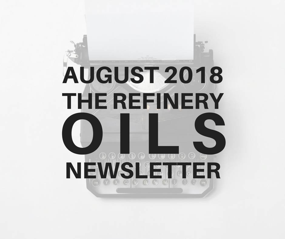 The Refinery Oils Newsletter | August 2018