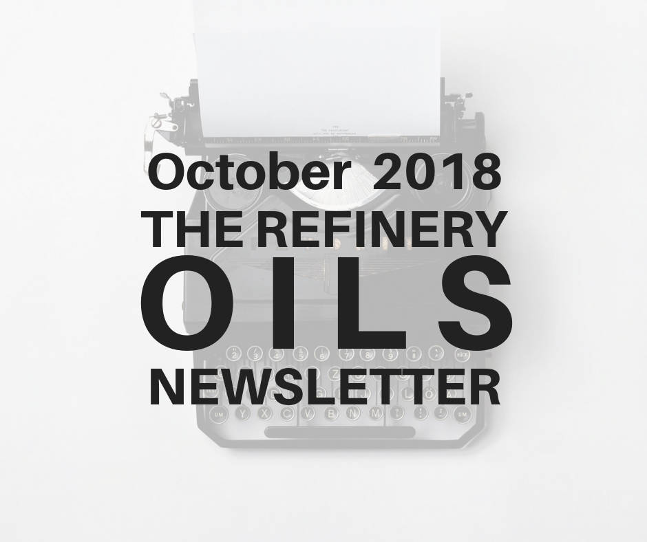 The Refinery Oils Newsletter | October 2018
