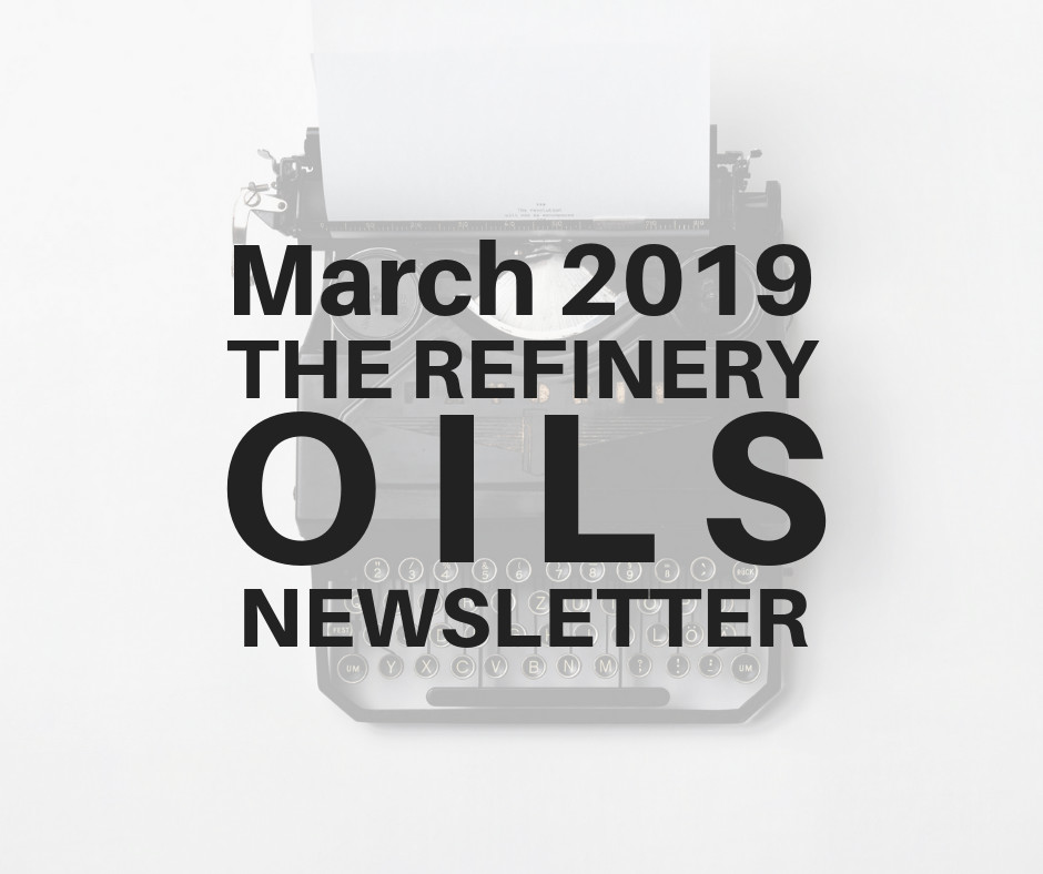 The Refinery Oils Newsletter | March 2019