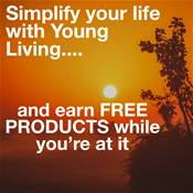 Earn FREE PRODUCTS from Young Living as you Simplify Your Healthy Lifestyle