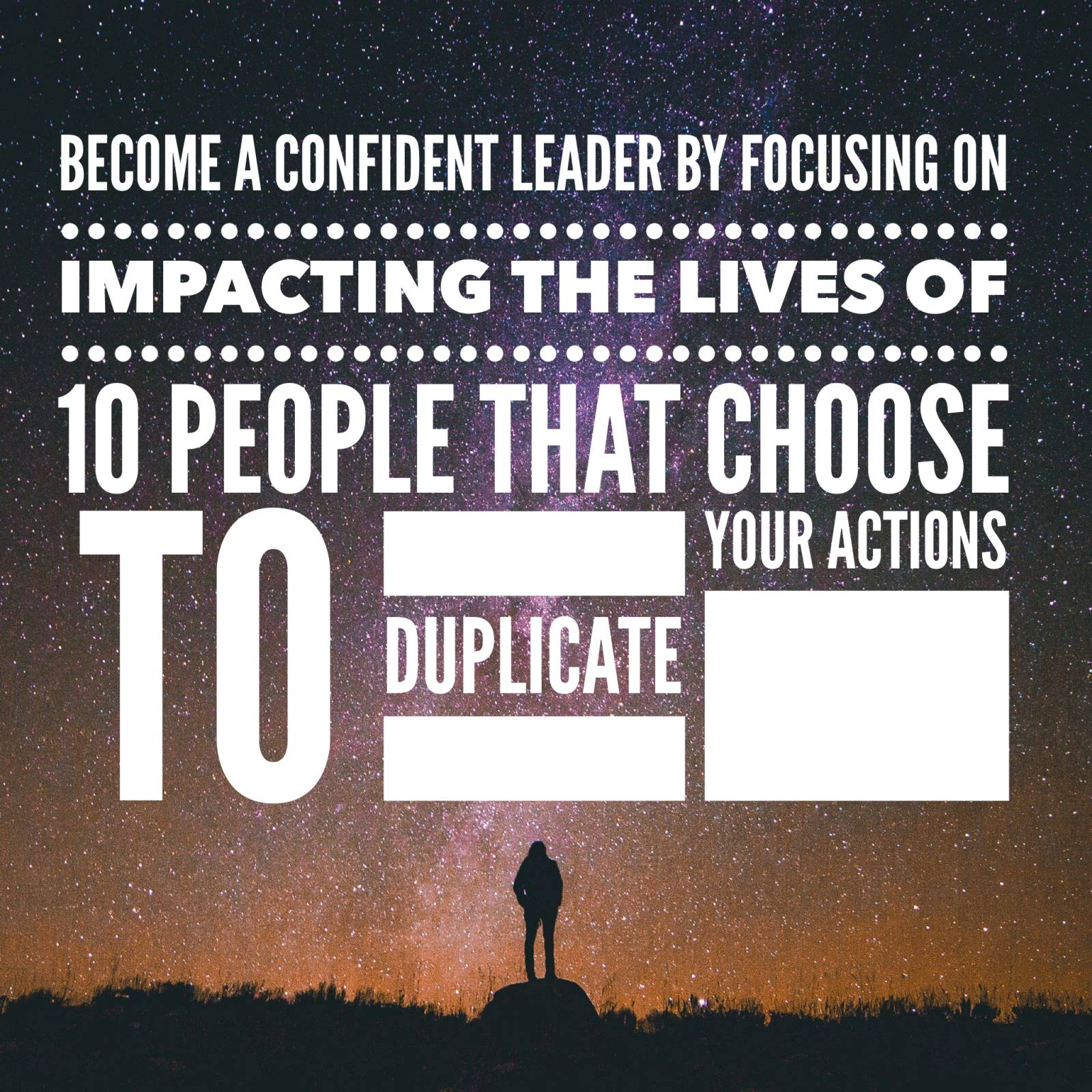 Become Confident by Focusing on Impacting 10 People