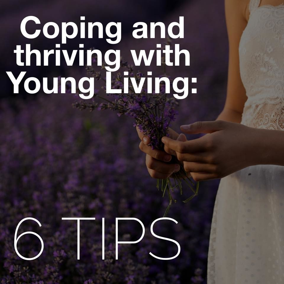 6 Tips to Help You Cope and Thrive with Young Living