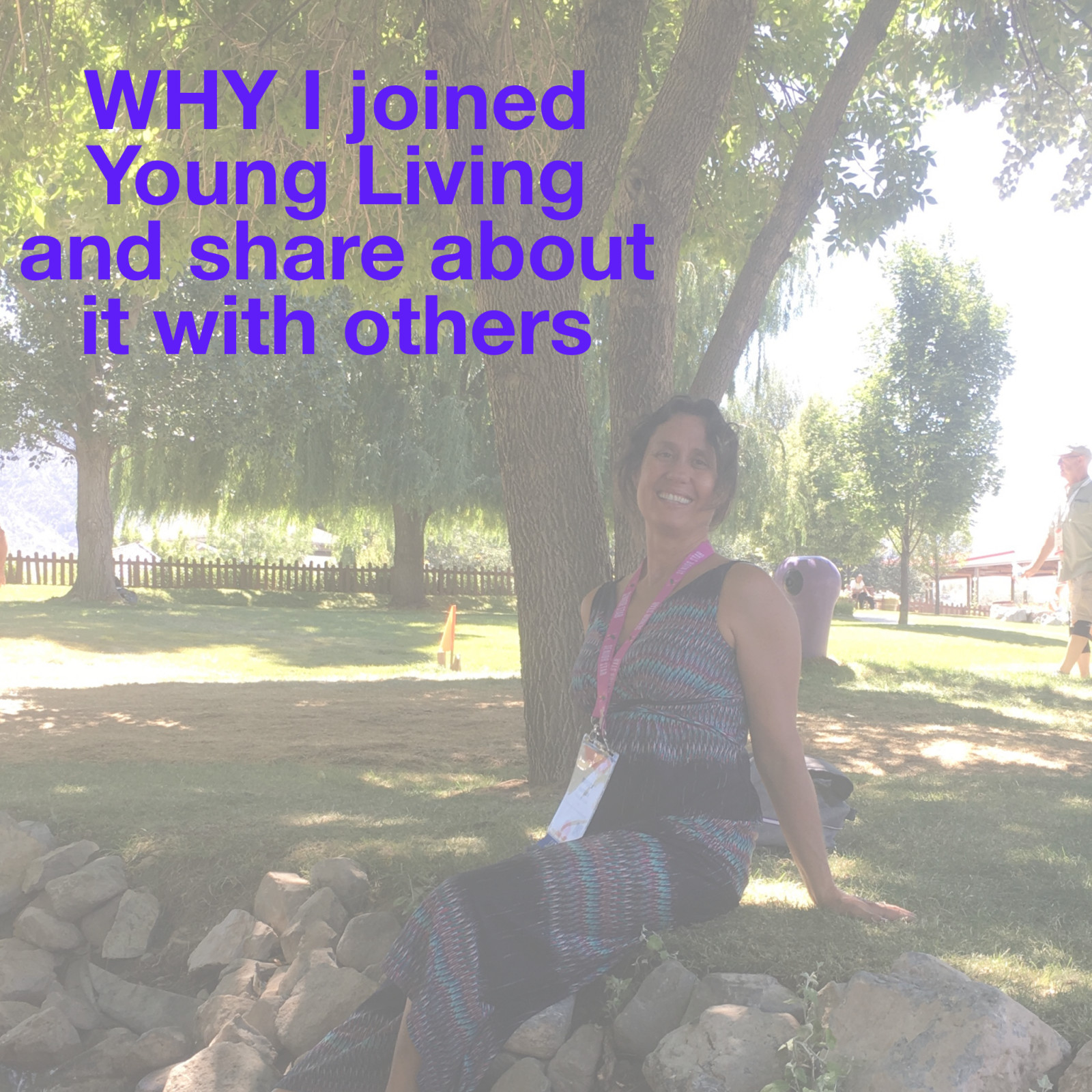WHY I joined Young Living and Made Sharing About It My Lifetime Career