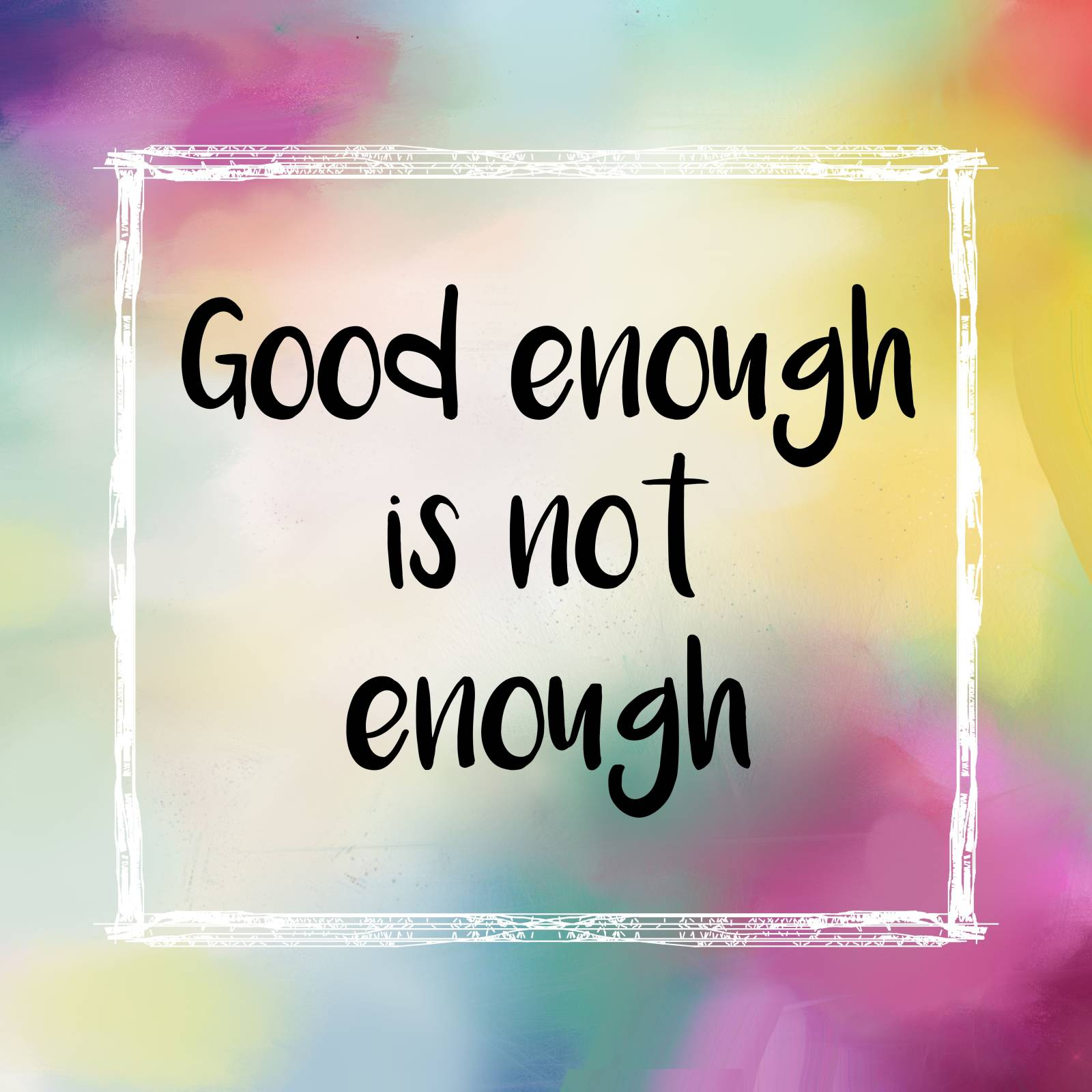 "The Power of Happiness: 9 - Don't Settle for ""Good Enough"""