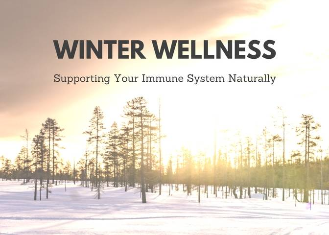 Winter Wellness - Supporting Your Immune System Naturally