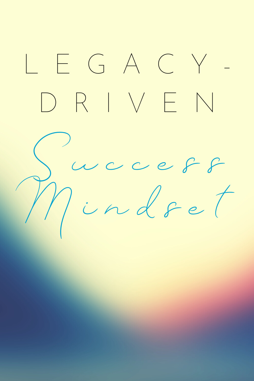 Episode 9 | Legacy-Driven Mindset for Success!!
