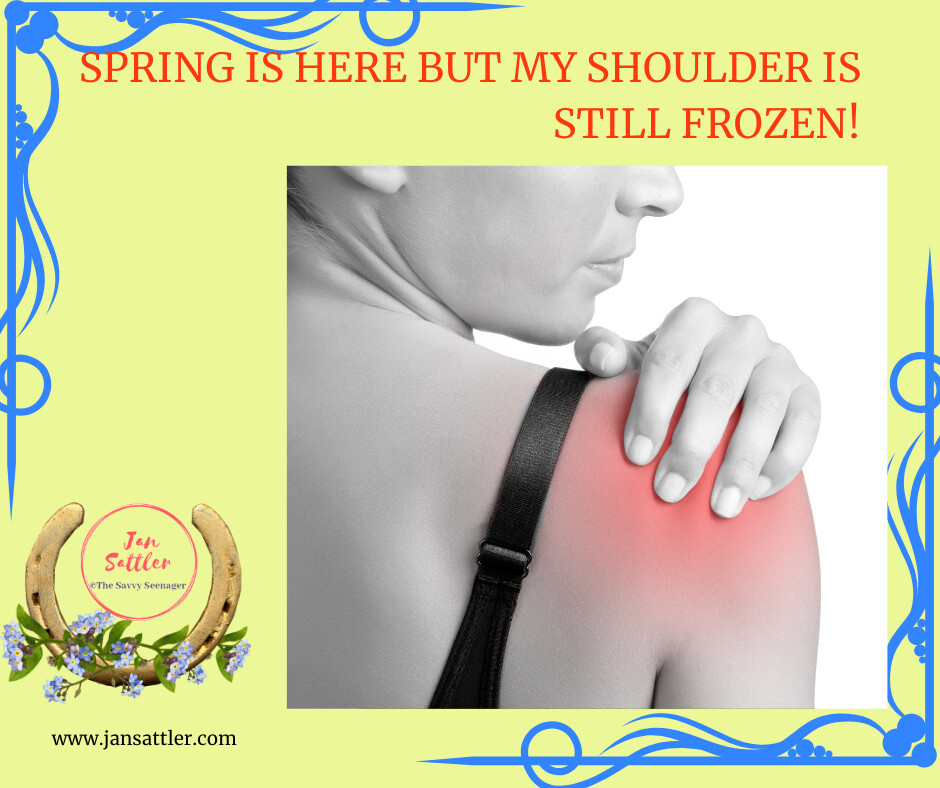 Spring is Here, But My Shoulder is Still Frozen!