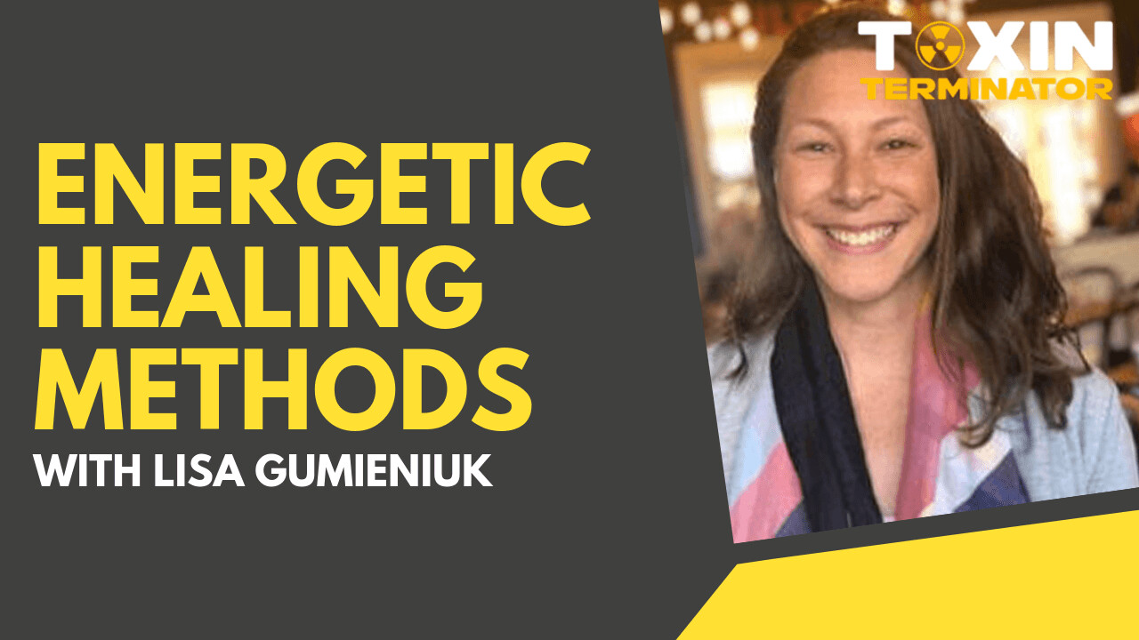 Energetic Healing Methods with Lisa Gumieniuk
