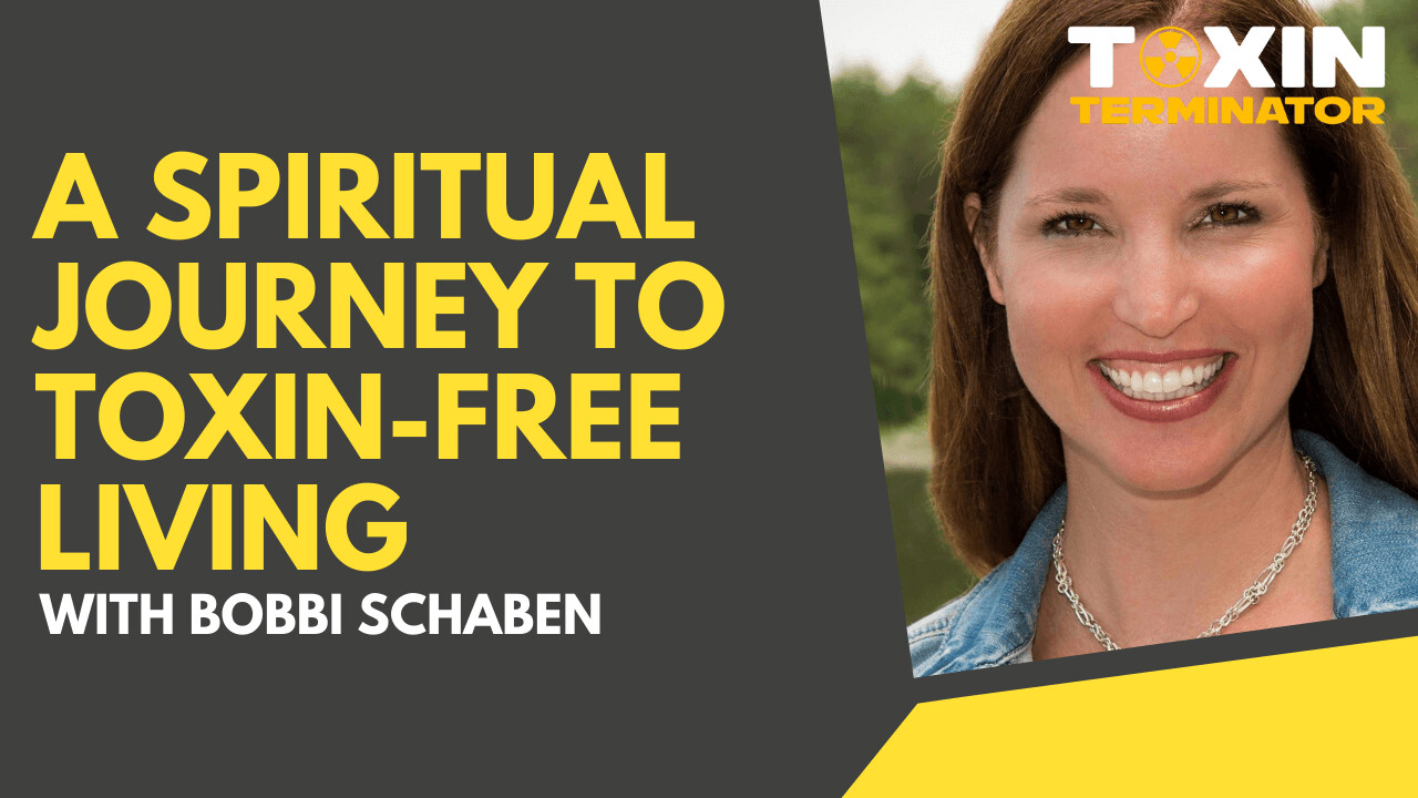 A Spiritual Journey to Toxin-Free Living with Bobbi Schaben