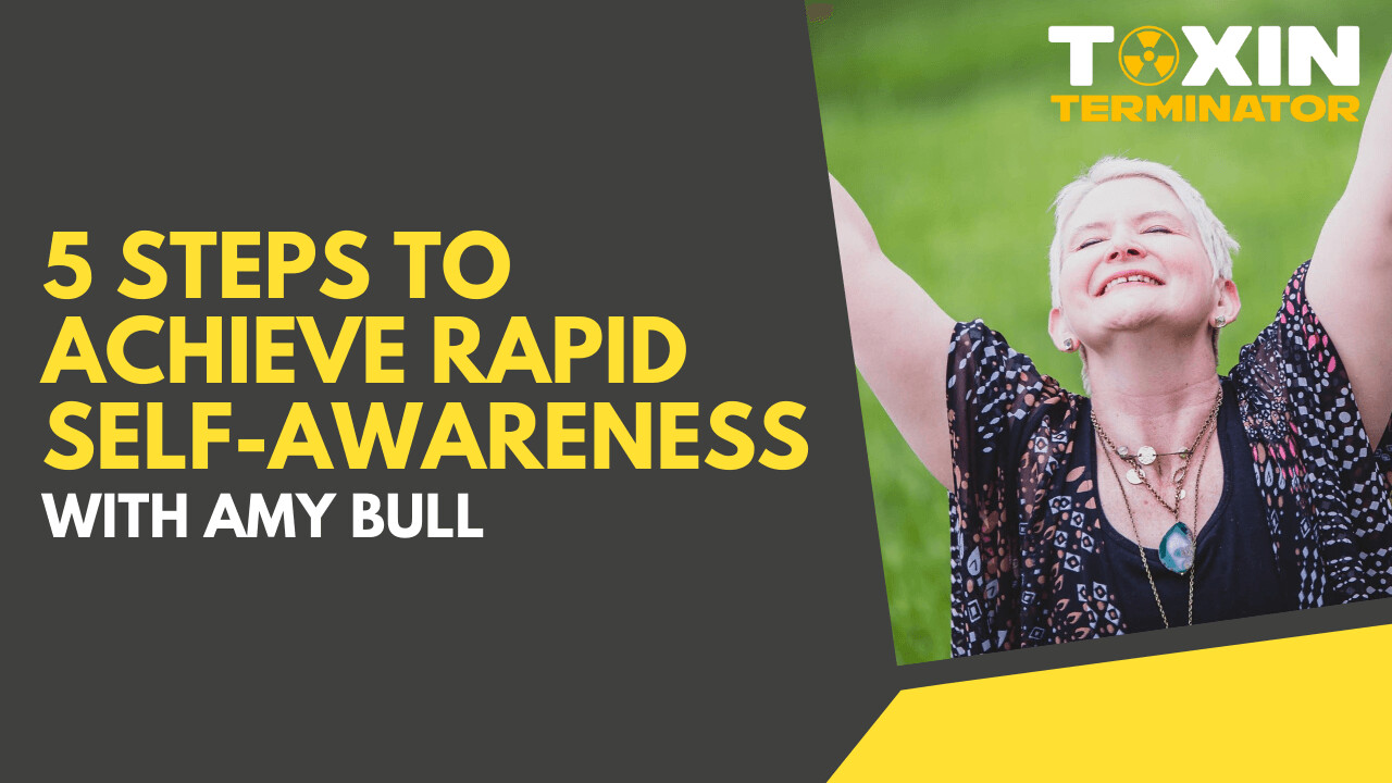5 Steps to Achieve Rapid Self-Awareness with Amy Bull