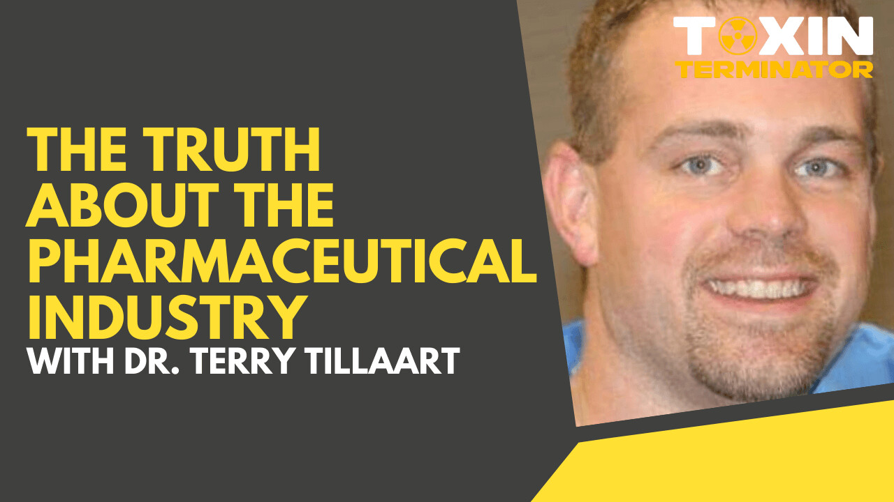 The Truth About the Pharmaceutical Industry with Dr. Terry Tillaart
