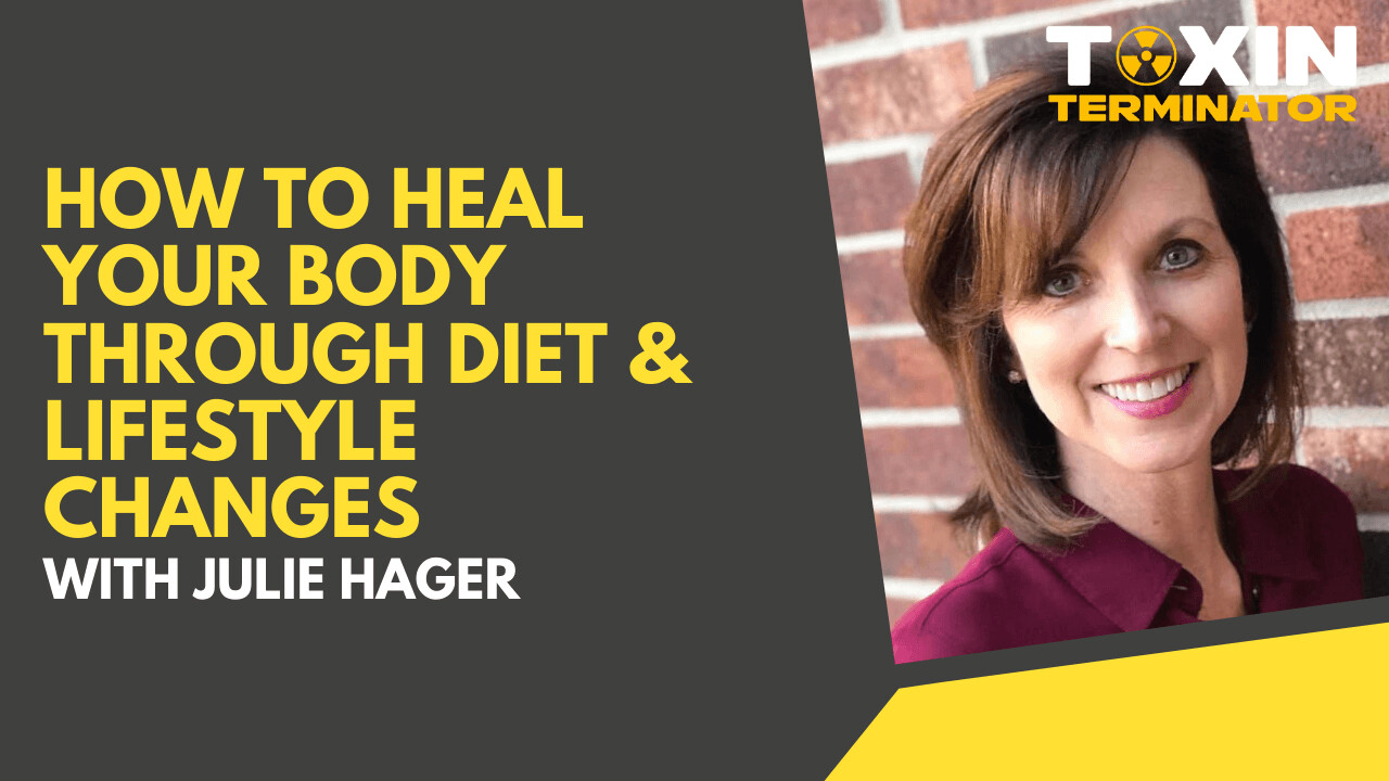 How to Heal Your Body Through Diet & Lifestyle Changes with Julie Hager