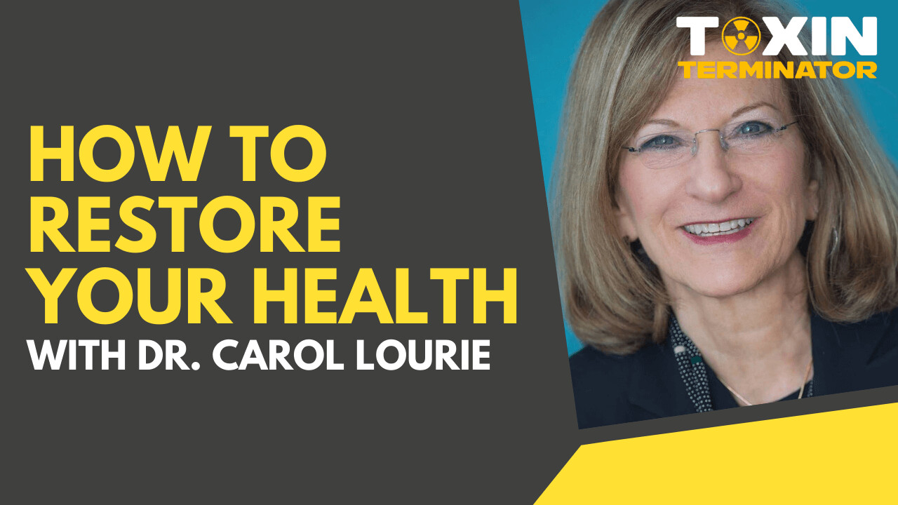 How to Restore your Health with Dr. Carol Lourie
