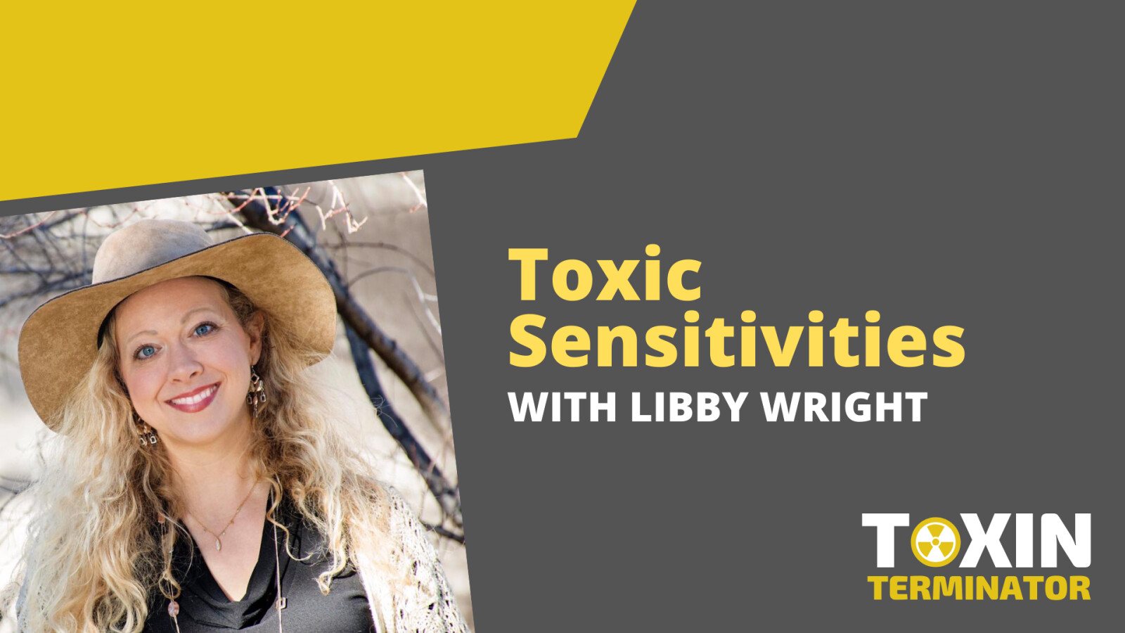 Toxic Sensitivities with Libby Wright