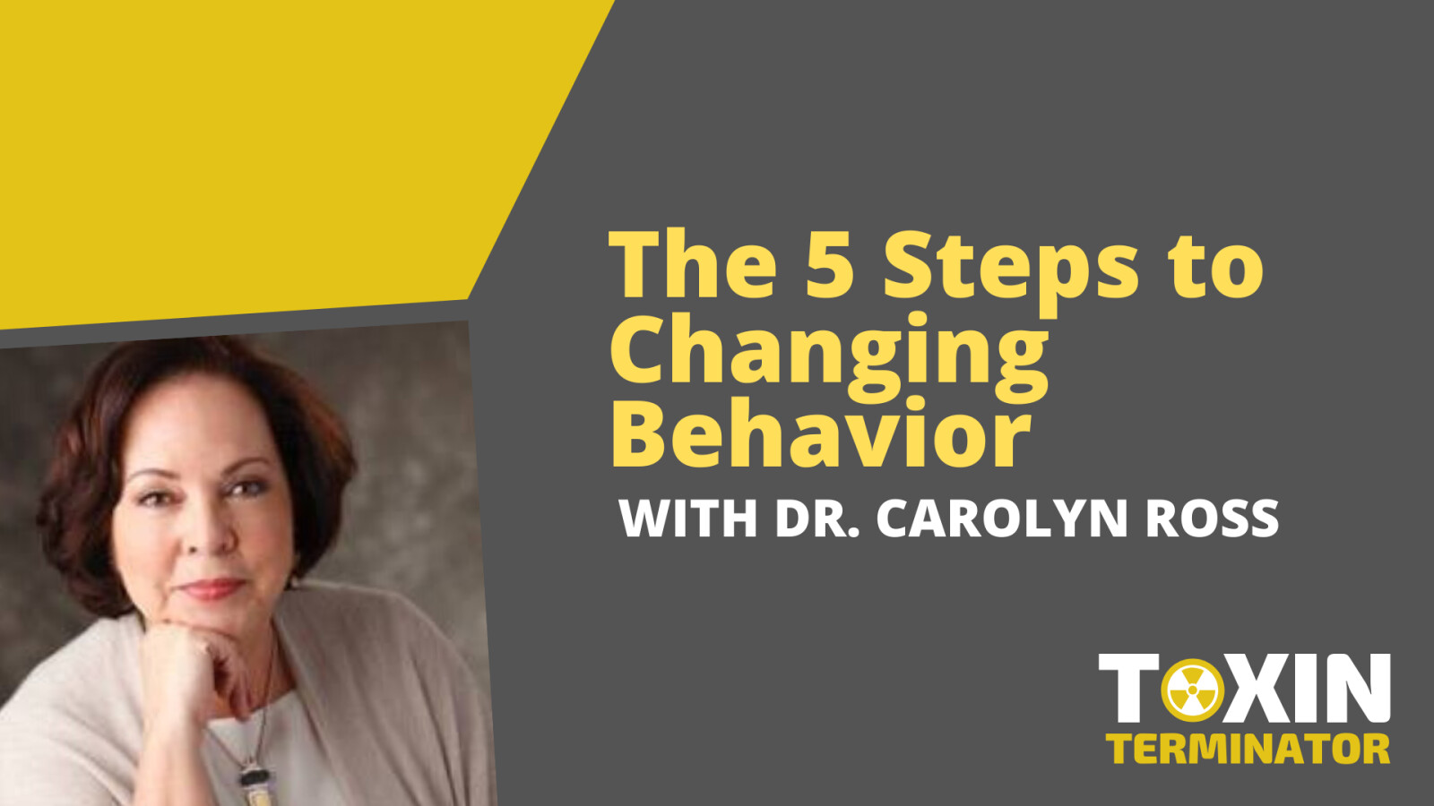 The 5 Steps to Changing Behavior with Dr. Carolyn Ross