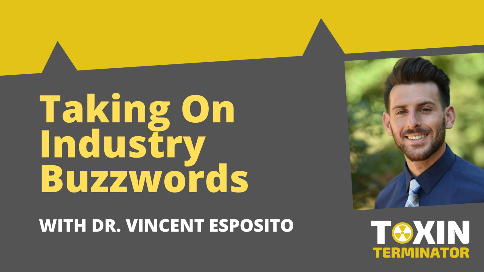 Taking on the Industry Buzzwords with Dr. Vincent Esposito