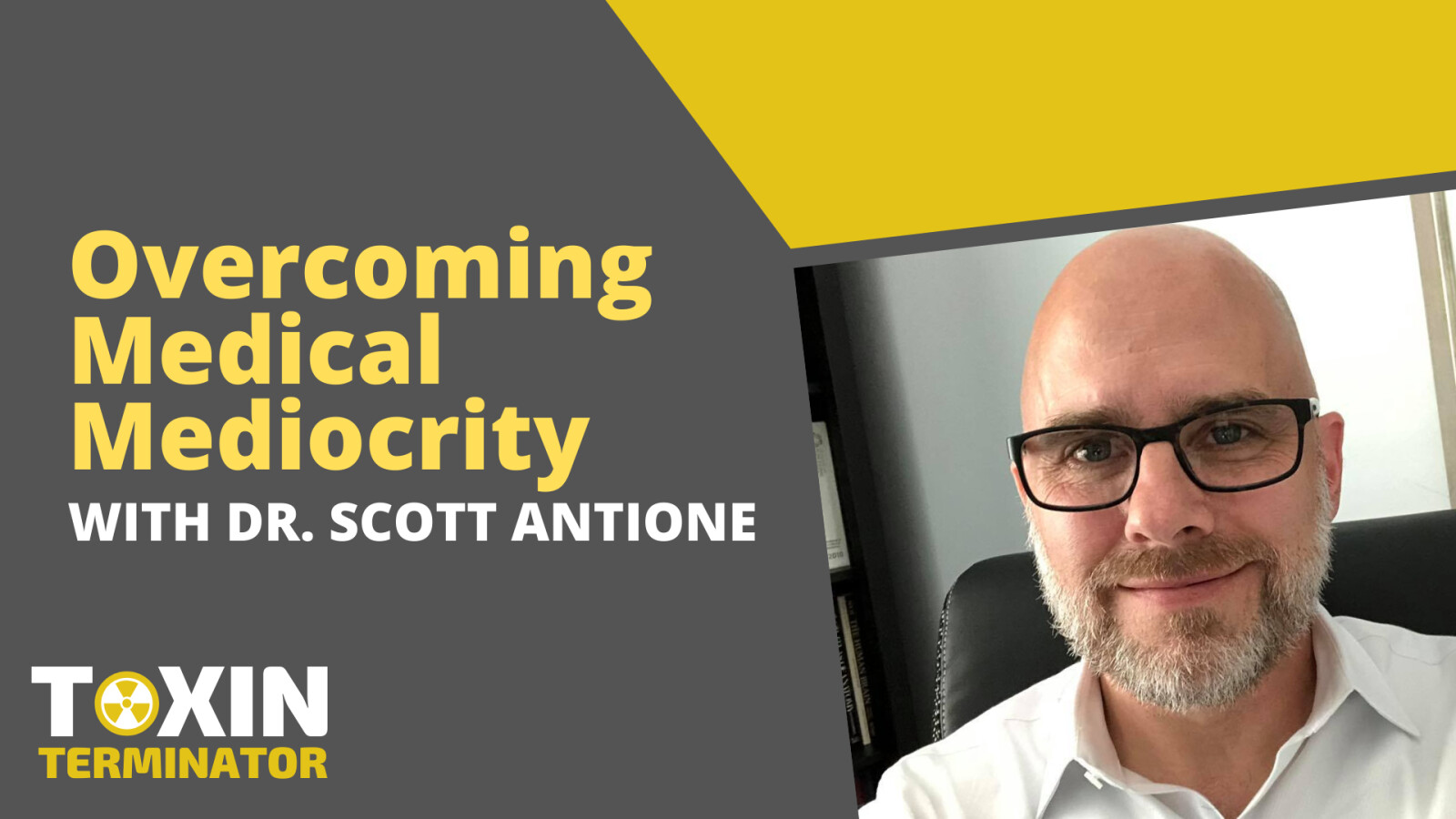 Overcoming Medical Mediocrity with Dr. Scott Antione