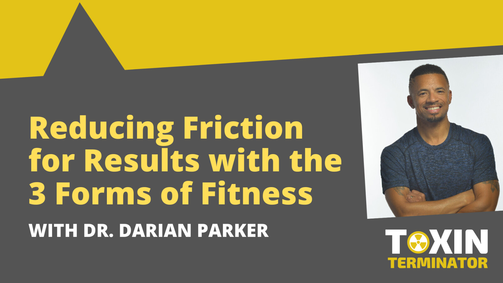 Reducing Friction for Results with the 3 Forms of Fitness with Dr. Darian Parker