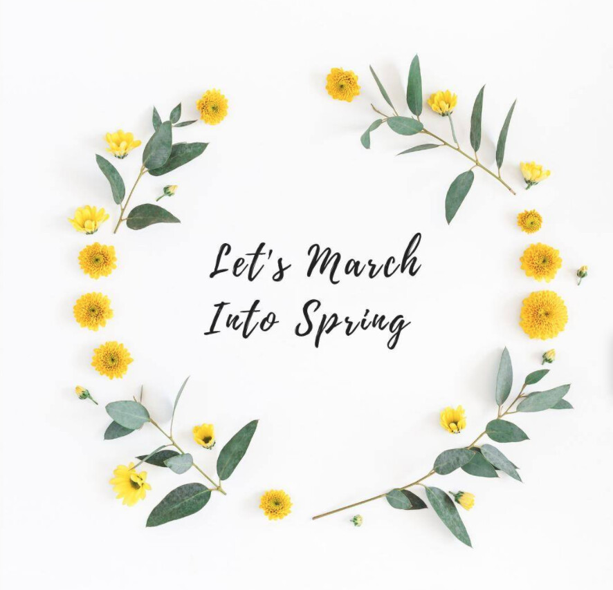Let's March into Spring!