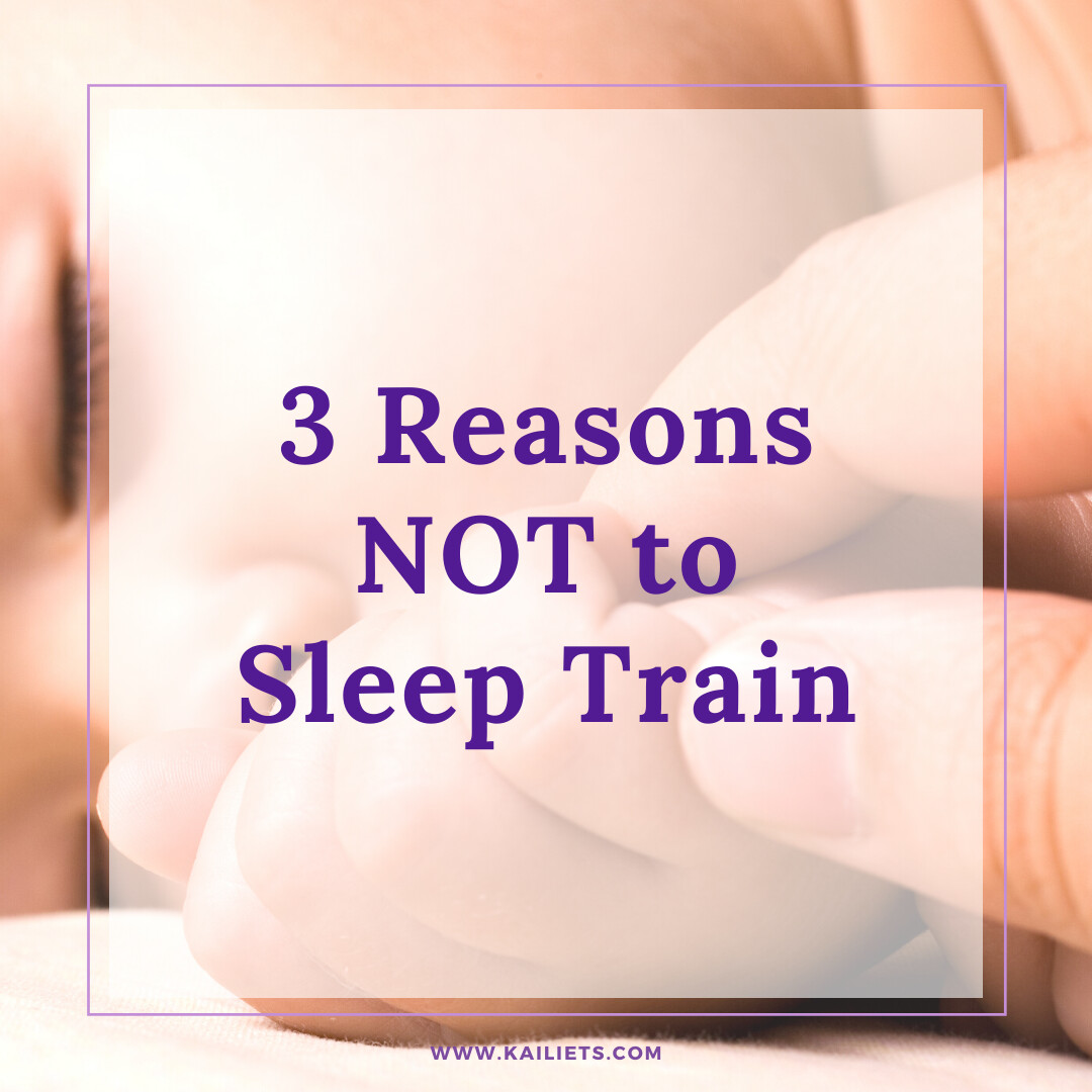 3 Reasons NOT To Sleep Train
