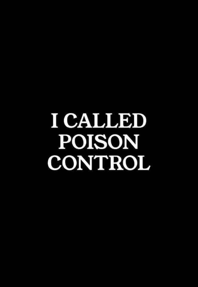 I called Poison Control