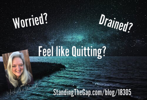 Weary? Drained? Feel Like Quitting?