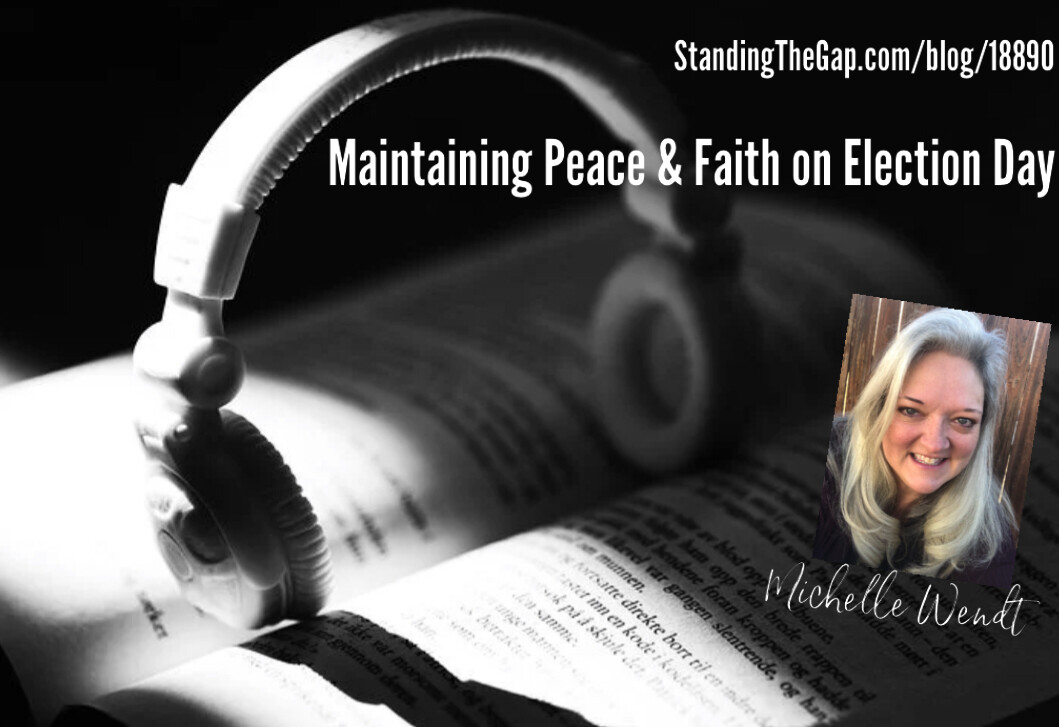 How I maintained peace and my faith on Election Day