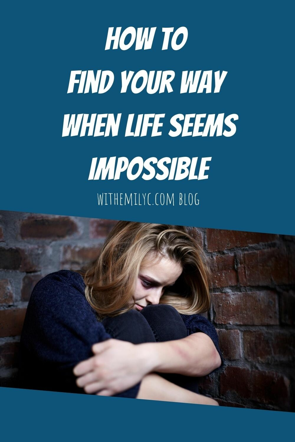 How to Find Your Way When Life seems Impossible