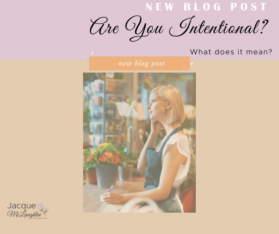 Are You Intentional?