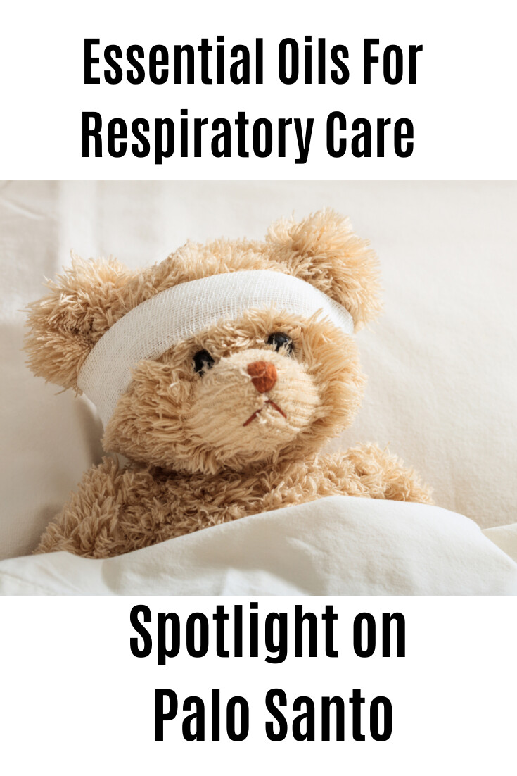 Essential Oils for Respiratory Care: Spotlight on Palo Santo