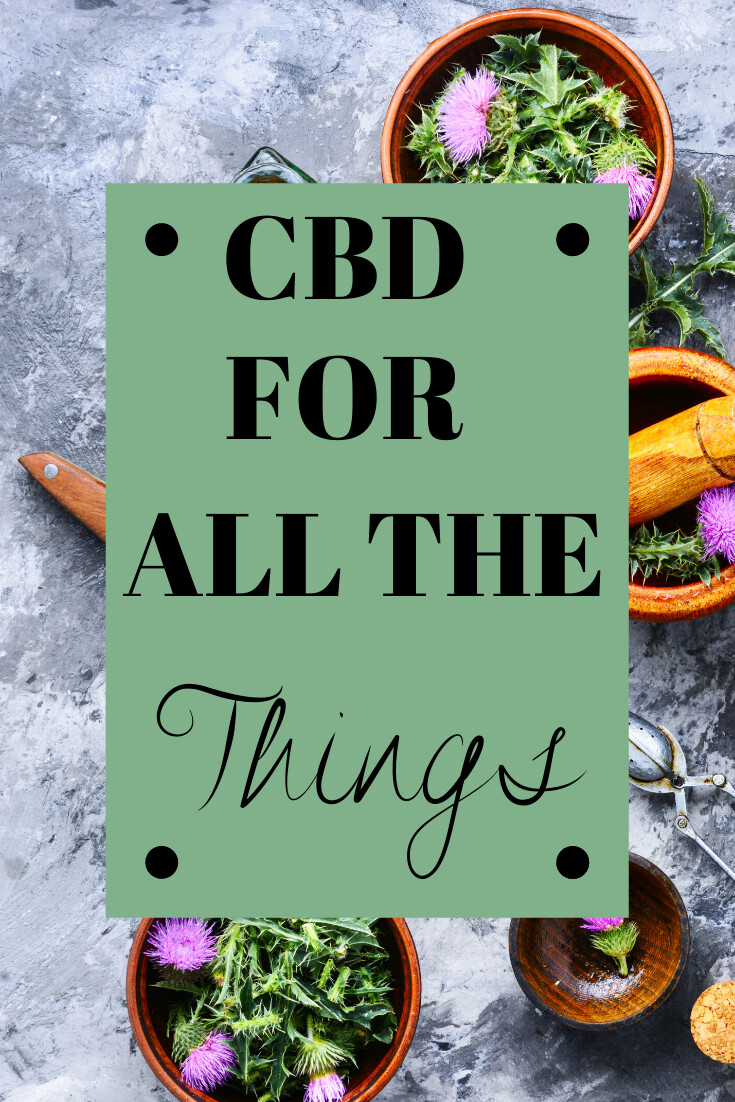 CBD For All the Things