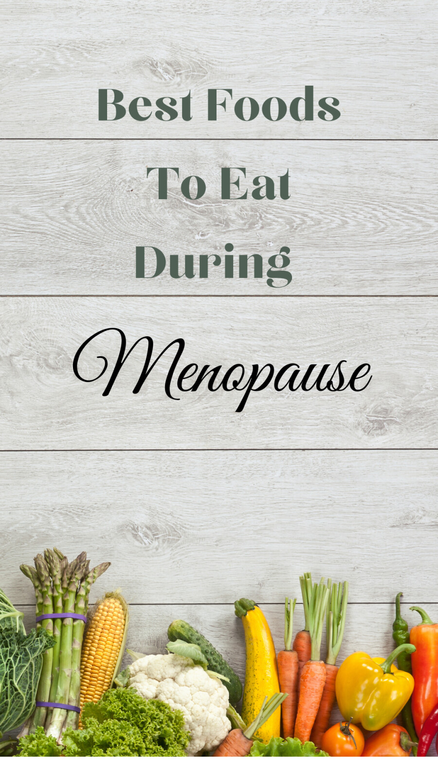 Best Foods To Eat During Menopause