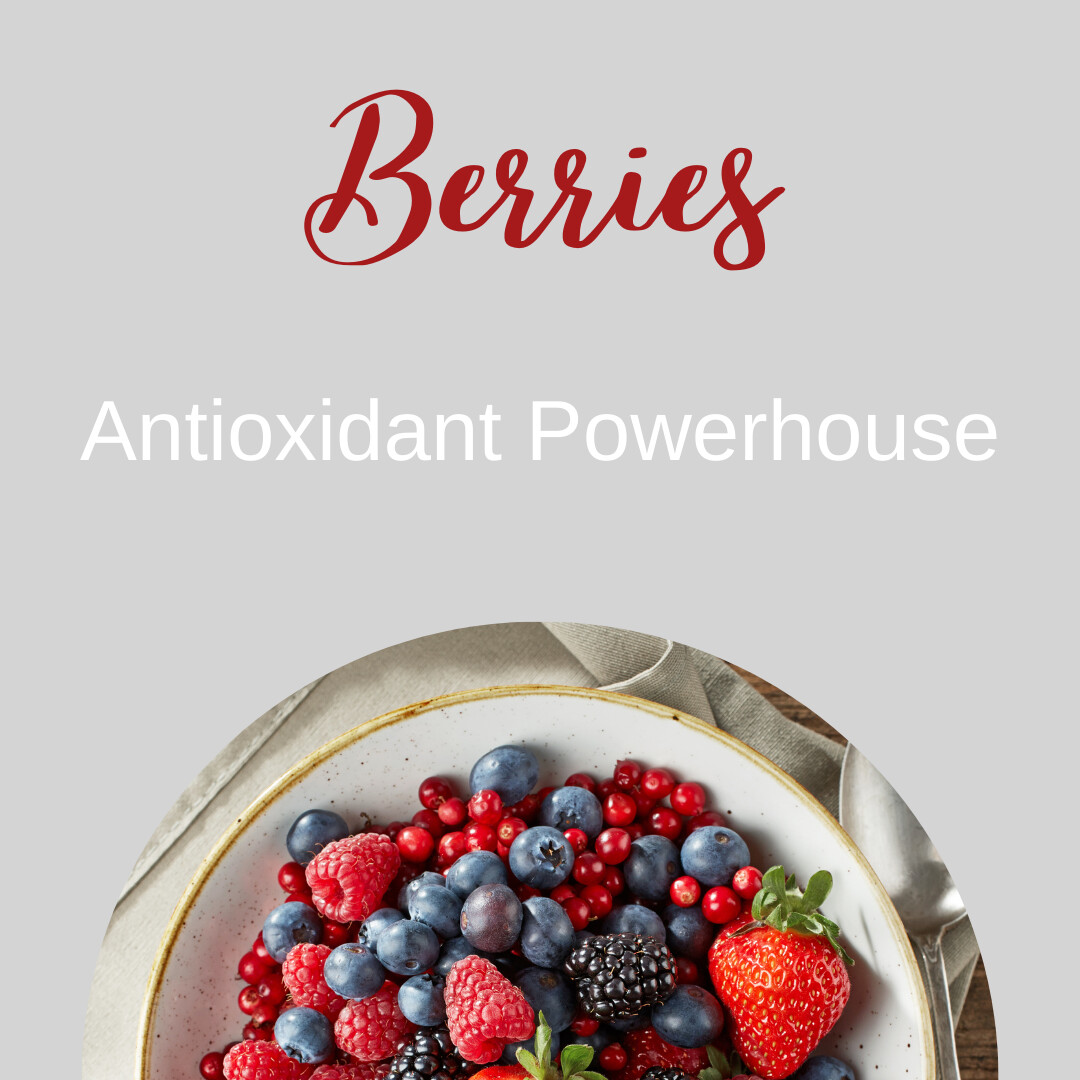 Berries: Antioxidant Powerhouse