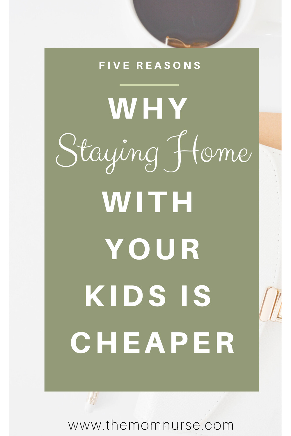 Five Reasons Why Staying Home with your Kids is Cheaper Than Working as A Nurse