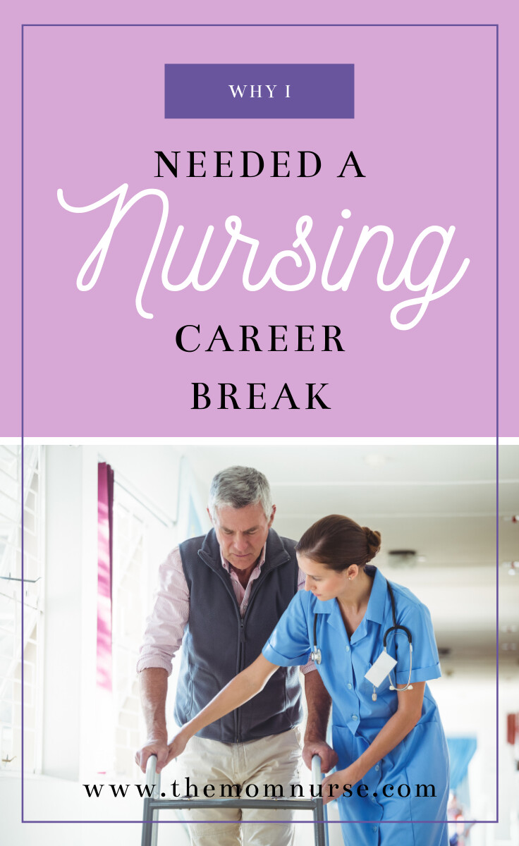 Why I Needed a Nursing Career Break