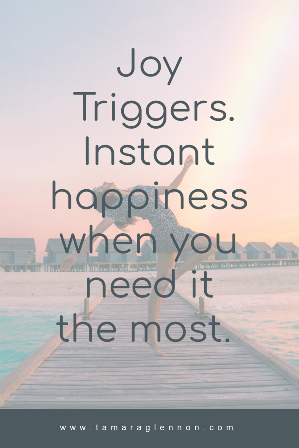 Joy Triggers: Instant happiness when you need it the most.