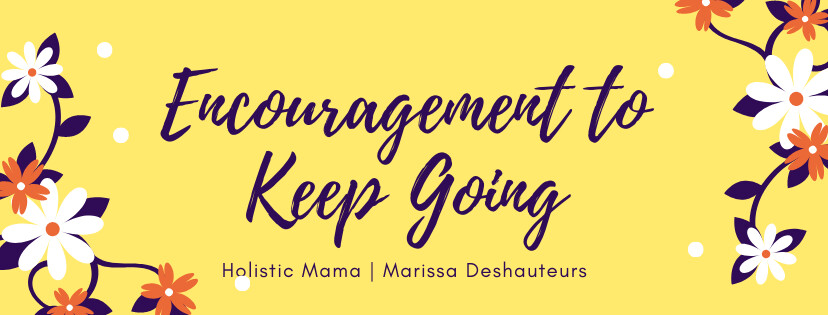 Encouragement to Keep Going