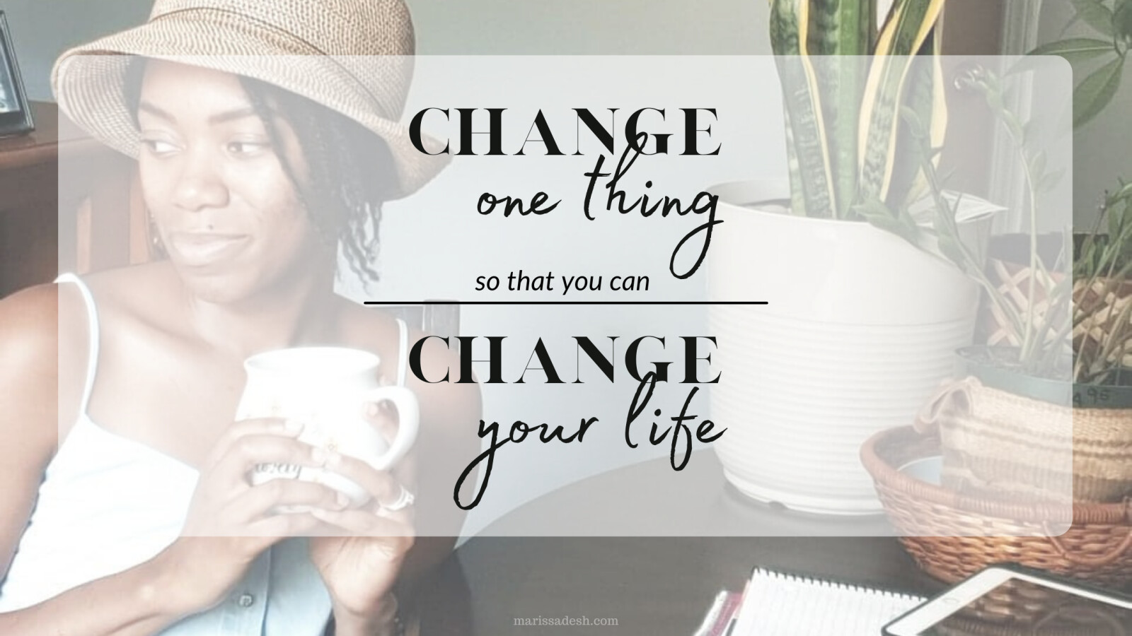 One Thing You Can Do Now To Change Your Life Forever