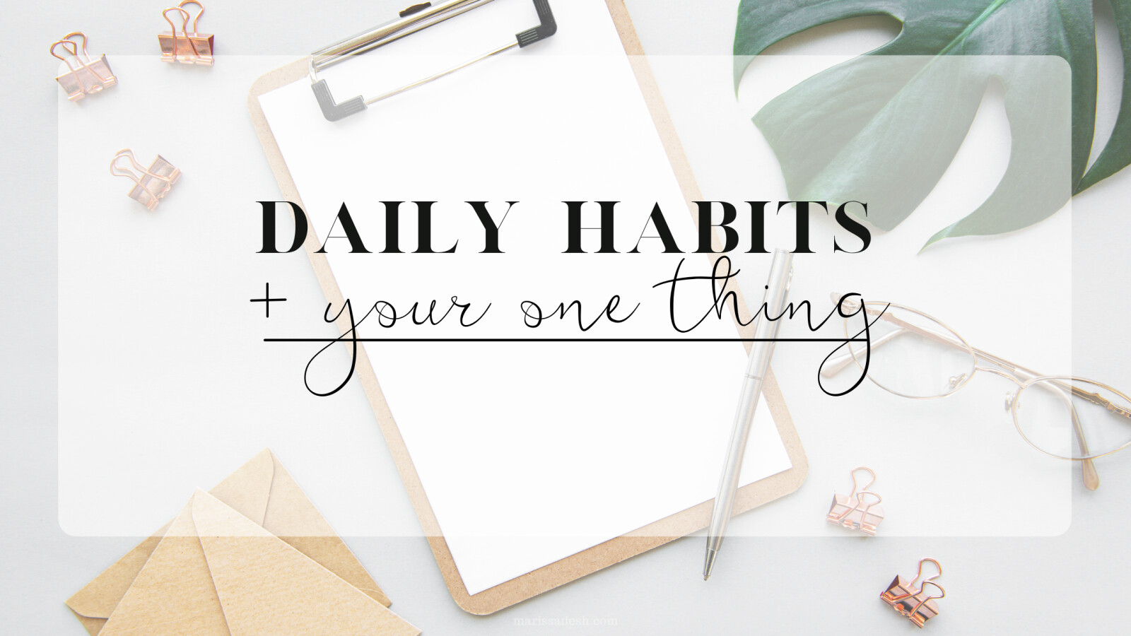 Daily Habits and Your One Thing | Habits of Highly Successful People