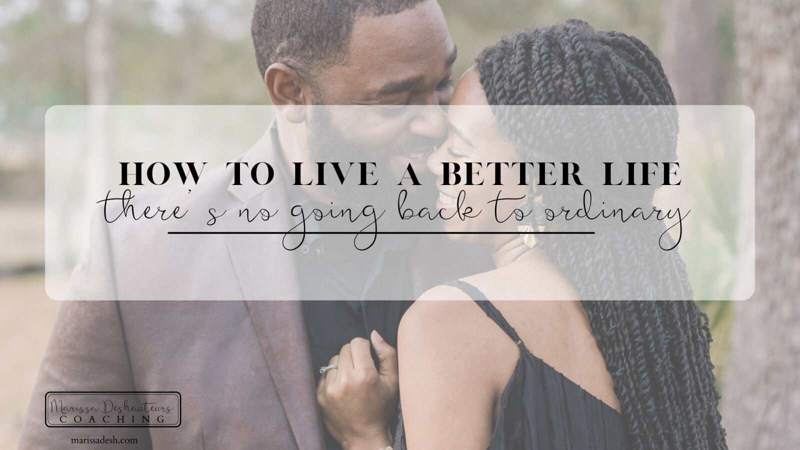 How to Live a Better Life | There's No Going Back to Ordinary