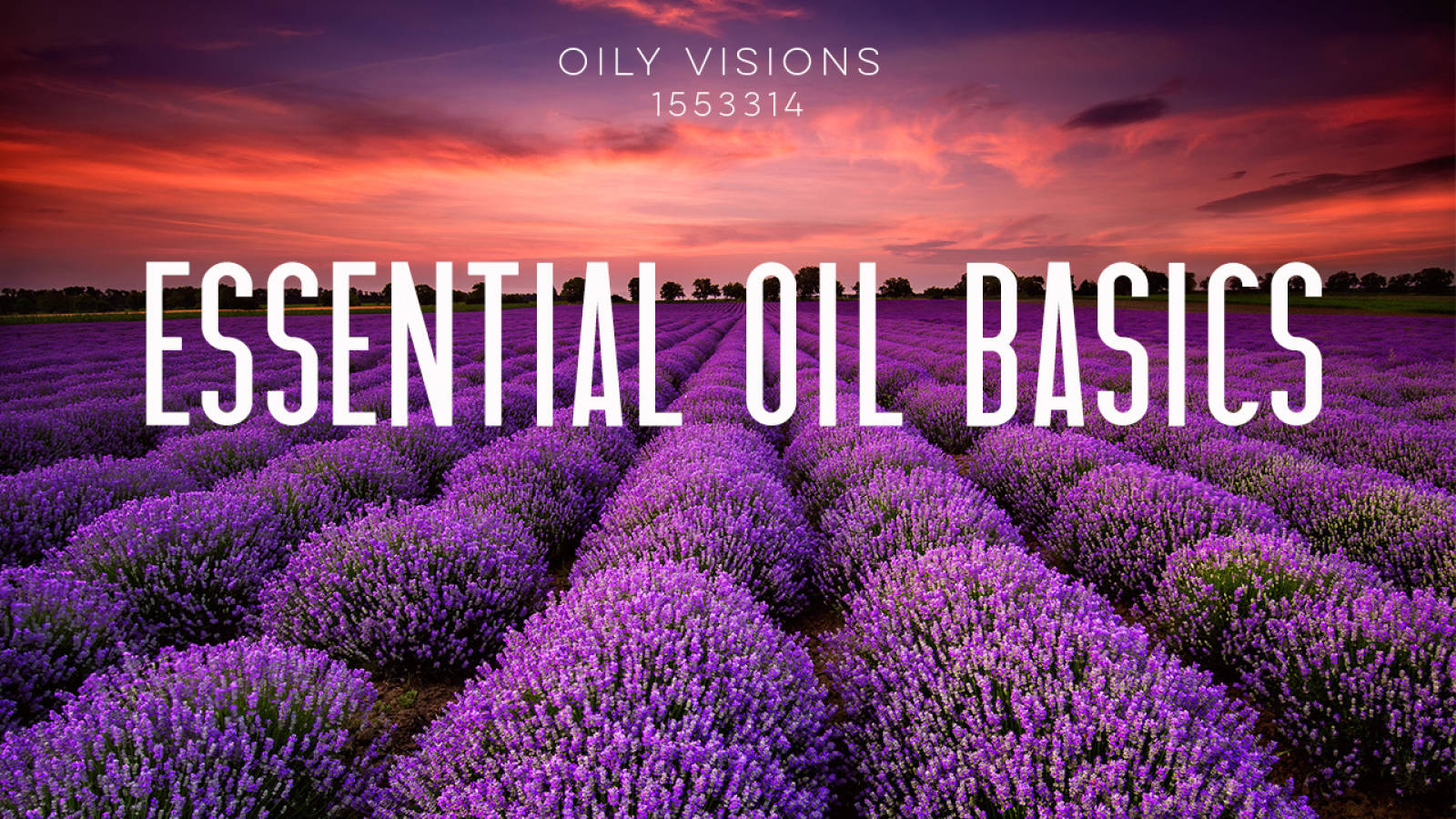Essential Oils - Basic 101