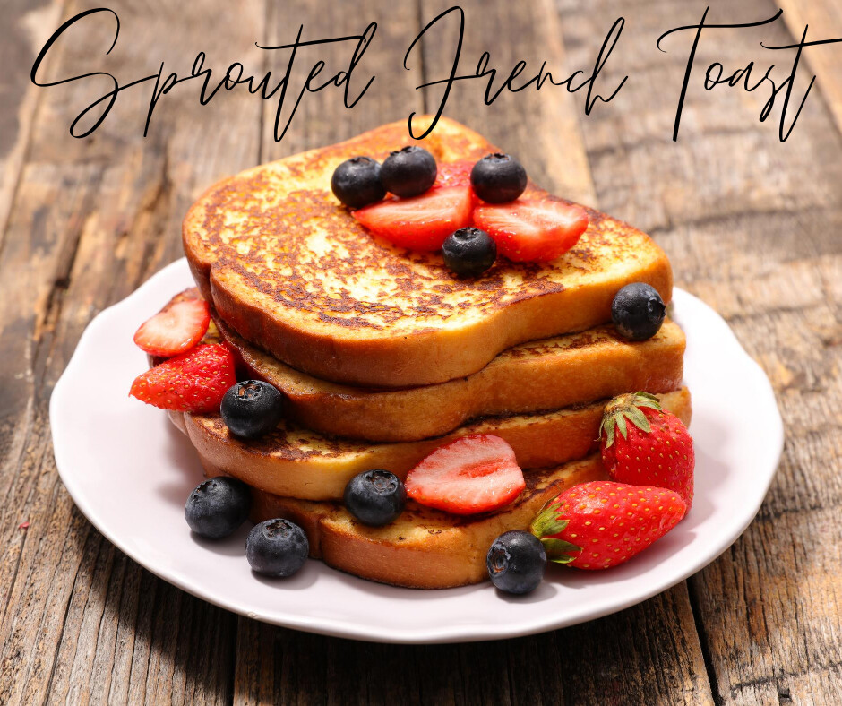 Sprouted French Toast