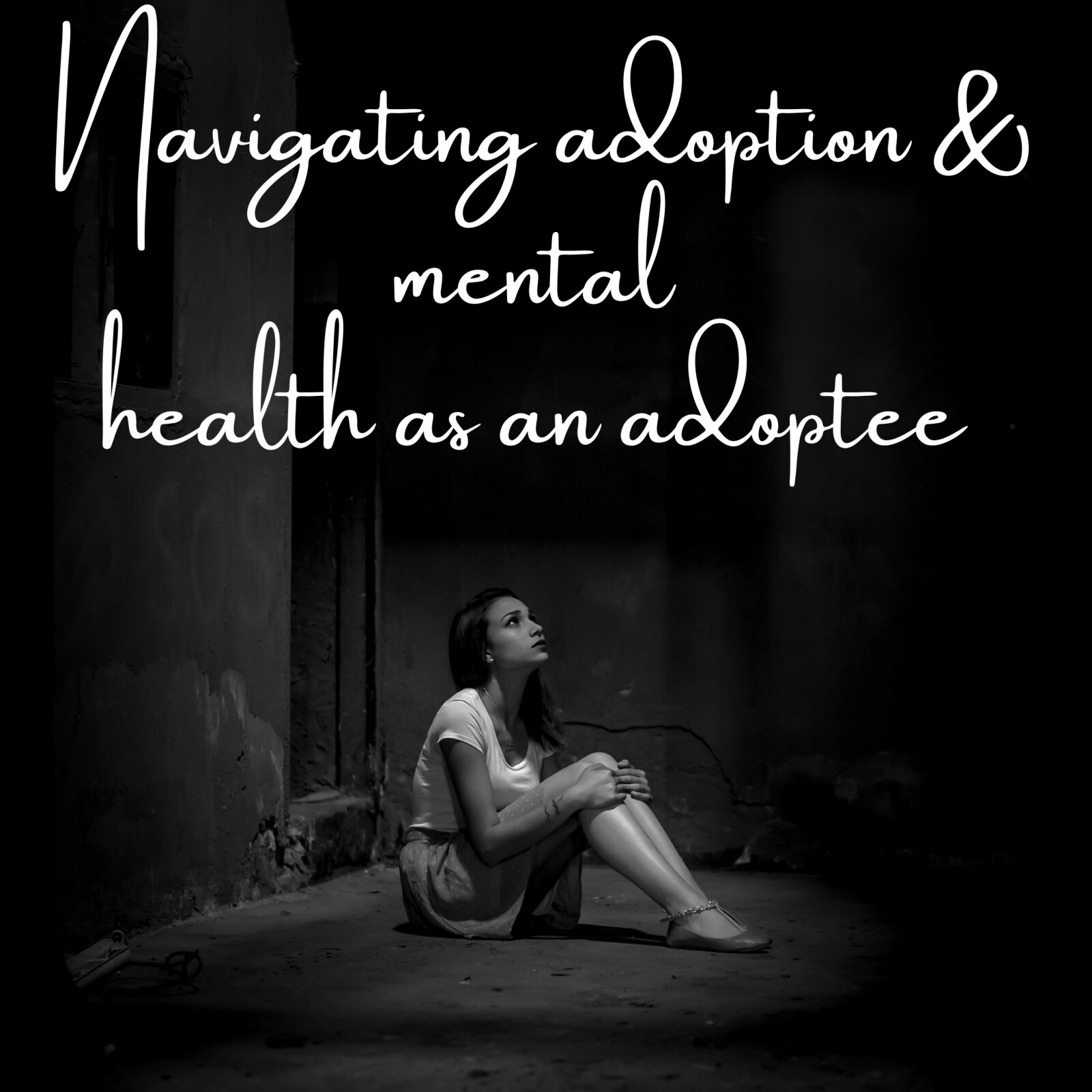 Navigating Adoption & Mental Heath as an Adoptee