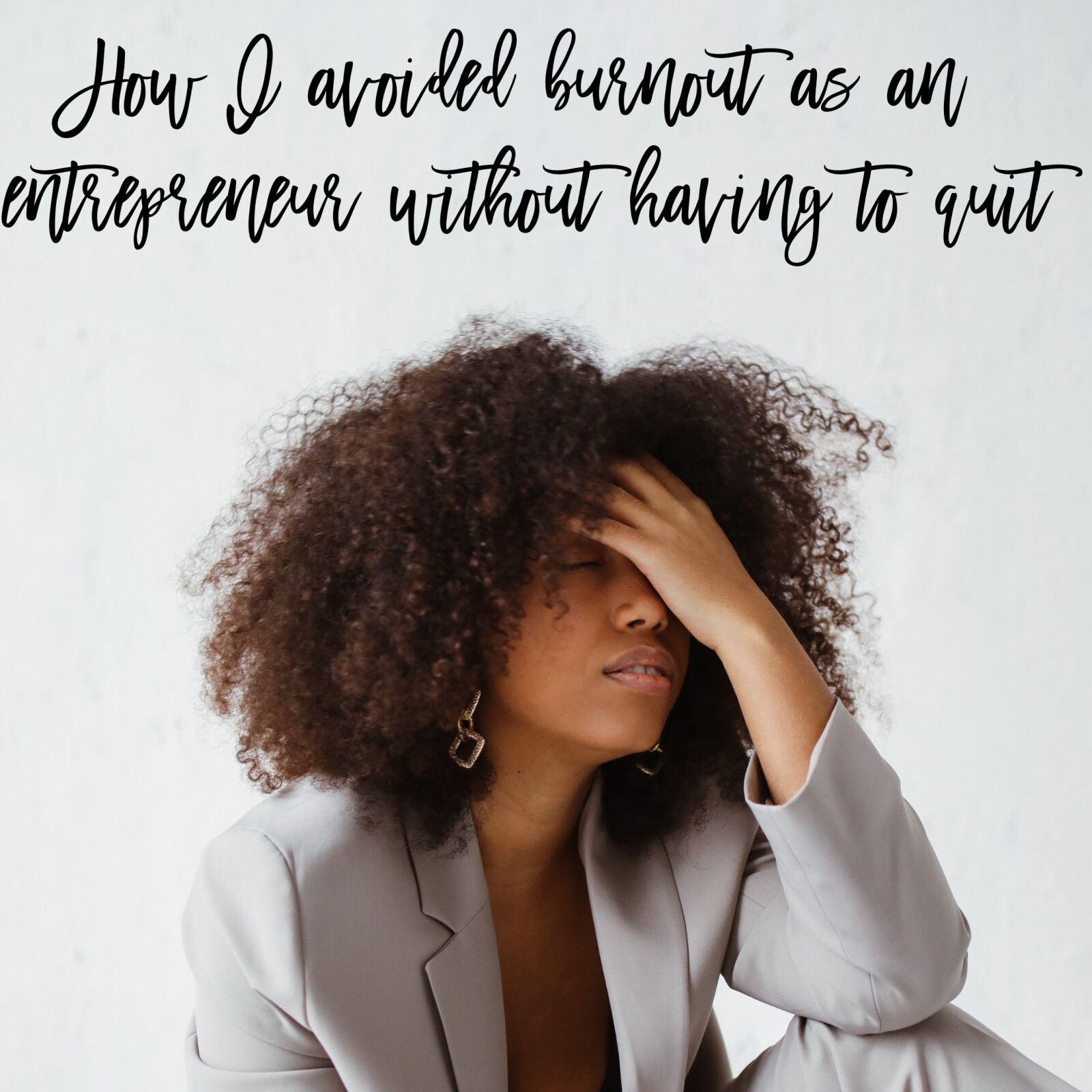 How I avoided burnout as an entrepreneur without quitting