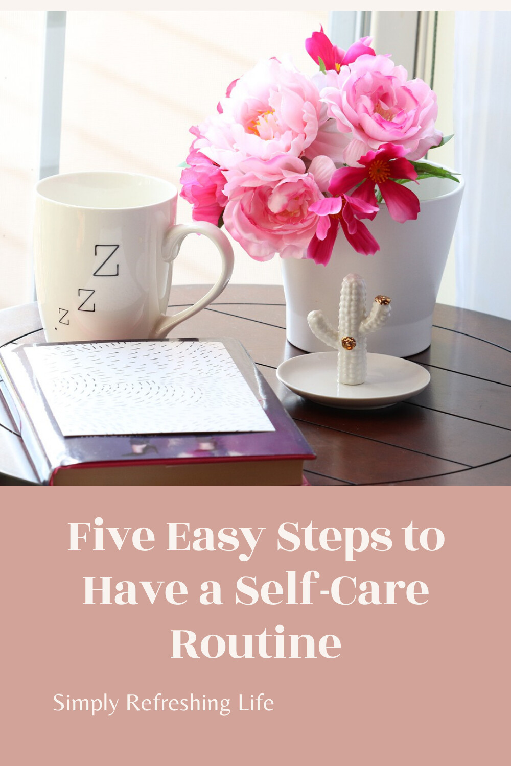 Five Easy Steps to Have a Self-Care Routine