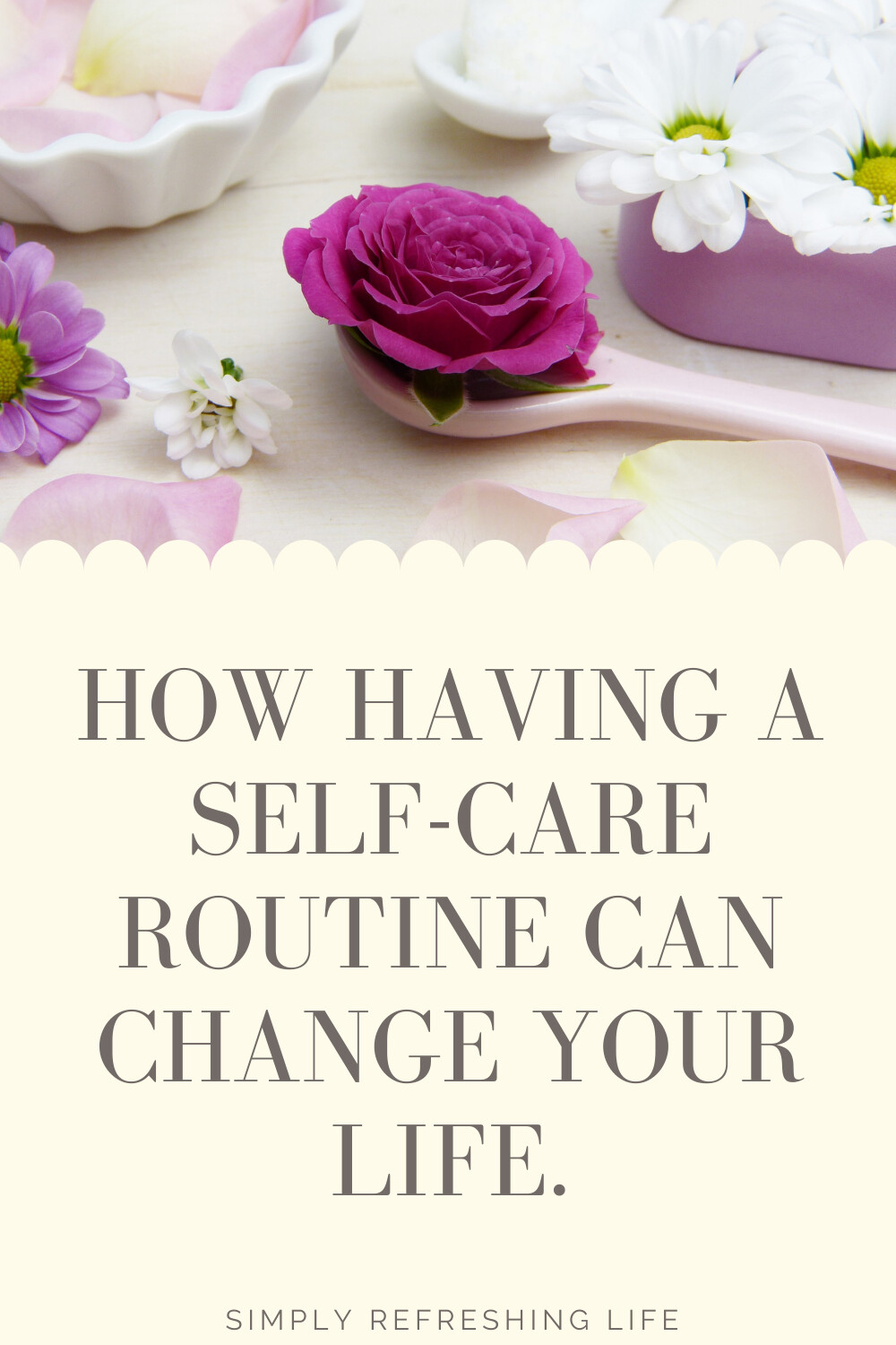 How Having a Self-Care Routine can Change your Life