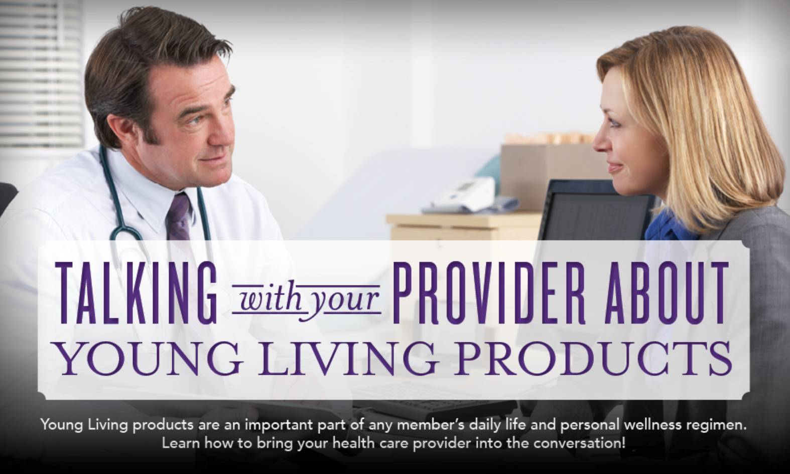 How to Talk to Your Health Care Provider About Young Living Products