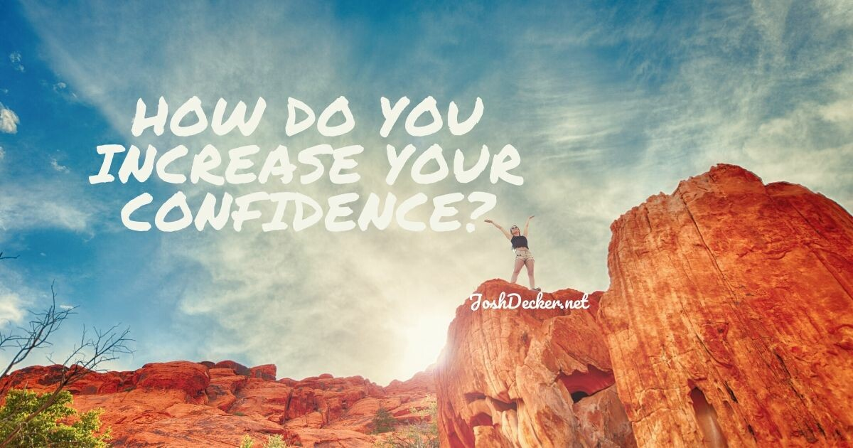 How Do You Increase Your Confidence